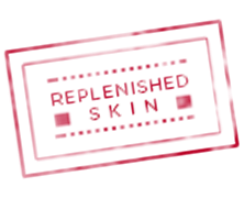 replenished skin